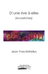 D'une rive à elles, de Jean Yves Métellus (Éditions Première Chance, 2012).